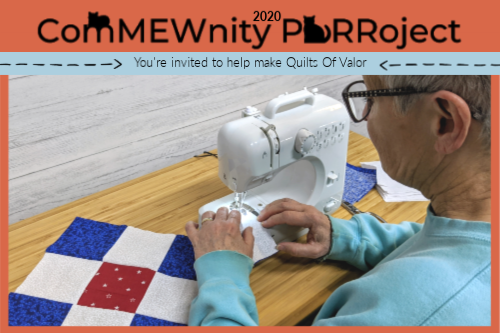 Join in our Quilts Of Valor ComMEWnity PURRoject to make quilts for veterans across the US.