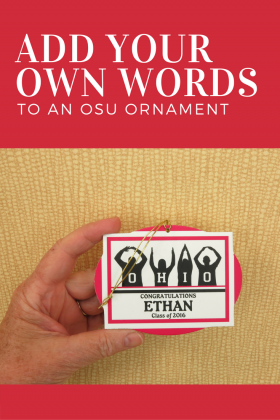 Add your own words to an Ohio State ornament.