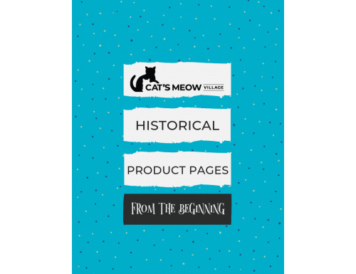 Browse our historic catalogs for vintage Cat's Meows. Some may still be available for purchase.