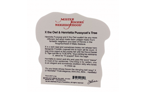 Back description of Mister Rogers, X the Owl & Henrietta Pussycat's Tree handcrafted in the USA by Cat's Meow Village
