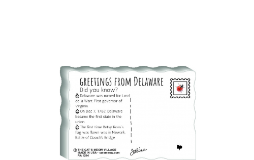 "This is the back of our 3/4"" thick postcard style Delaware flag. It includes a greetings and facts about Delaware. Crafted by The Cat's Meow Village in the USA!"