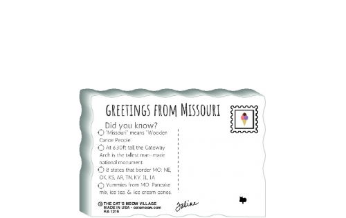 "This is the back of our 3/4"" thick postcard style Missouri flag. It includes a greetings and facts about Missouri. Crafted by The Cat's Meow Village in the USA!"
