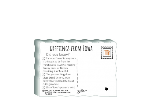 "This is the back of our 3/4"" thick postcard style Iowa flag. It includes a greetings and facts about Iowa. Crafted by The Cat's Meow Village in the USA!"