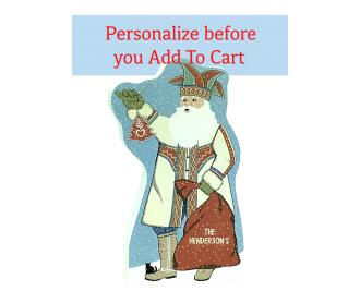 Nordic Santa that can be personalized for your Christmas gift-giving. Handcrafted in the USA by The Cat's Meow Village.