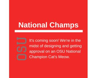 Cat's Meow is working on a new OSU National Champions design.
