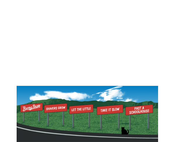 "Burma Shave Signs. Handcrafted in the USA 3/4"" thick wood by Cat's Meow Village."