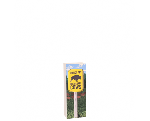 Do Not Pet the Fluffy Cows sign, National Park Service.  Handcrafted in the USA by Cat's Meow VIllage.